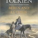 Beren And Lúthien by JRR Tolkien, edited by Christopher Tolkien, illustrated by Alan Lee (book review).