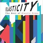 Elasticity: The Best Of Elastic Press edited by Chris Beckett, Justina Robson and Andrew Hook   (book review)
