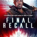Final Recall (2017)     (film review)