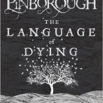 The Language Of Dying by Sarah Pinborough (book review).