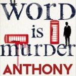 The Word Is Murder by Anthony Horowitz (book review).
