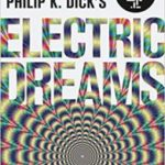 Electric Dreams by Philip K. Dick (book review).