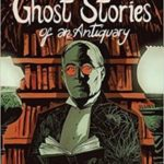 Ghost Stories Of An Antiquary, Vol 2 by M.R. James, adapted by Leah Moore and John Reppion, with art by George Kambadais, Abigail Larson, Al Davison and Meghan Hetrick (graphic novel review).