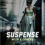 Suspense With A Camera: A Filmmaker's Guide To Hitchcock's Techniques by Jeffrey Michael Bays (book review).