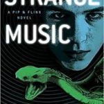 Strange Music (A Pip And Flinx Adventure – book 15) by Alan Dean Foster  (book review)