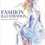 Fashion Illustration: Inspiration And Technique by Anna Kiper (book review).