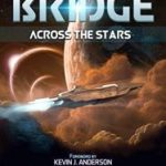 Bridge Across The Stars, A Science Fiction Anthology Presented By Sci-Fi Bridge : Stories Of Exploration, First Contact And Conflict Among The Stars edited by Chris Pourteau & Rhett C. Bruno. Foreword by Kevin J. Anderson  (book review)