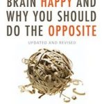 What Makes Your Brain Happy And Why You Should Do The Opposite by David DiSalvo (book review).
