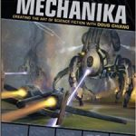 Mechanika: Creating The Art Of Science Fiction With Doug Chiang (book review).