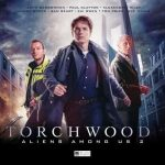 Torchwood – Aliens Among Us: part 2 by Christopher Cooper, Mac Rogers, Janine H Jones and Tim Foley   (CD story review)