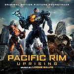 Pacific Rim Uprising – Original Motion Picture Soundtrack by Lorne Balfe (soundtrack review).