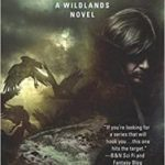 Witch Creek: A Wildlands Novel (book 2 but book 4 of the 'Dark Alchemy' series) by Laura Bickle (book review).