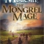 The Mongrel Mage (The Recluse Saga book 19) by L.E. Modesitt, Jr. (book review).