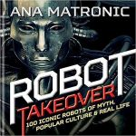 Robot Takeover by Ana Matronic (book review).