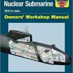 Astute Class Nuclear Submarine: 2010 To Date Owners' Workshop Manual by Jonathan Gates (book review).
