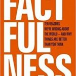 Factfulness by Hans Rosling with Ola Rosling and Anna Rosling Rönnlund     (book review)