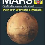 Mars Owners' Workshop Manual: From 4.5 Billion Years Ago To The Present by David M. Harland (book review).