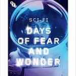 Sci-Fi: Days Of Fear And Wonder (book review).