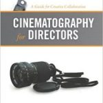 Cinematography For Directors: A Guide For Creative Collaboration by Jacqueline B. Frost (book review).