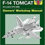 Grumman F-14 Tomcat: All Models 1970-2006 Owners' Workshop Manual by Tony Holmes (book review).