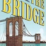 The Bridge: How The Roeblings Connected Brooklyn To New by Peter Tomasi and Sara Duvall (graphic novel review).