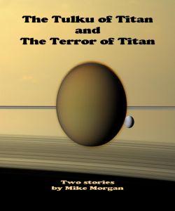 Tulku-of-Titan-and-The-Terror-of-Titan-The-Mike-Morgan