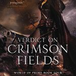 Verdict On Crimson Fields (World Of Prime #4) by M.C. Planck  (Book Review).