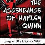 The Ascendance Of Harley Quinn edited by Shelley E. Barba and Joy M. Perrin (book review).