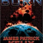 Burn by James Patrick Kelly (ebook review).
