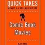 Comic Book Movies :Quick Takes Movies And Popular Culture by Blair Davis (book review).