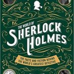 The World Of Sherlock Holmes: The Facts And Figures Behind The World's Greatest Detective by Martin Fido (book review).