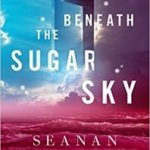 Beneath The Sugar Sky (Wayward Children book 3) by Seanan McGuire  (book review)