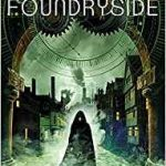 Foundryside (The Founders Trilogy book 1) by Robert Jackson Bennett (book review).