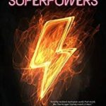 I Want Superpowers by Steven Bereznai (book review).