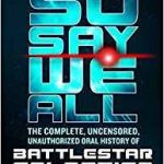 So Say We All, The Oral History Of Battlestar Galactica by Mark A. Altman & Edward Gross (book review).