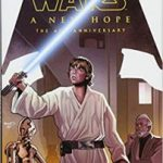 Star Wars – A New Hope: The 40th Anniversary by Stuart Immonen, Adi Granov and Kevin Wada (graphic novel review).