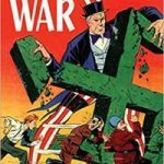 The 10c War: Comic Books, Propaganda And World War II edited by Trischa Goodnow and James L. Kimble (book review).