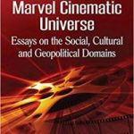 Assembling The Marvel Cinematic Universe edited by Julian C. Chambliss, William L. Svitavsky and Daniel Fandino (book review).