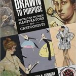 Drawn To Purpose: American Women Illustrators And Cartoonists by Martha H. Kennedy (book review).