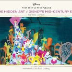 They Drew As They Pleased: The Hidden Art Of Disney's Mid-Century Era: The 1950s And 1960s by Didier Ghez (book review).
