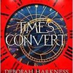Time's Convert (All Souls Universe book 1) by Deborah Harkness (book review).
