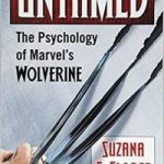 Untamed: The Psychology Of Marvel's Wolverine by Suzana E. Flores (book review).