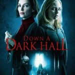 Down A Dark Hall (2018) (DVD film review).