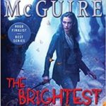 The Brightest Fell (October Daye book 13) by Seanan McGuire (book review).