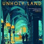 Unholy Land by Lavie Tidhar (book review).