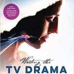 Writing The TV Drama Series (4th edition) by Pamela Douglas (book review).