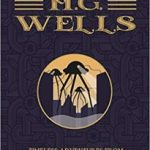 H.G. Wells: The Collection by H.G. Wells (book review).
