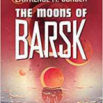The Moons Of Barsk (book 2) by Lawrence M. Schoen (book review).