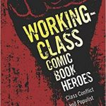 Working-Class Comic Book Heroes edited by Marc DiPaolo (book review).