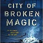 City Of Broken Magic (Chronicles Of Amicae Book 1) by Mirah Bolender (book review).